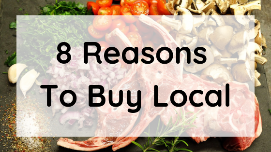 8 Reasons To Buy Local